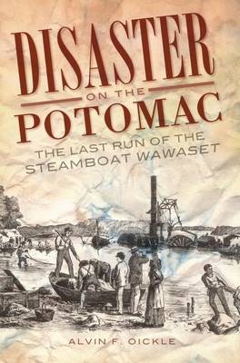 Disaster on the Potomac by Alvin F Oickle