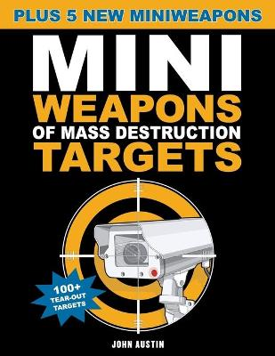 Mini Weapons Of Mass Destruction Targets by John Austin