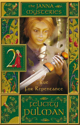 Janna Mysteries 2: Rue for Repentance by Felicity Pulman