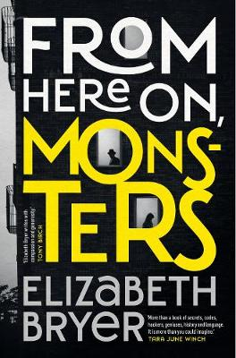 From Here on, Monsters by Elizabeth Bryer