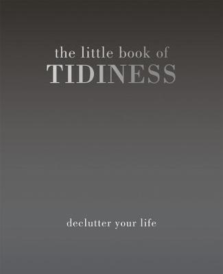 The Little Book of Tidiness by Kim Quadrille