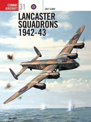 Lancaster Squadrons 1942-43 by Jon Lake