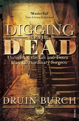 Digging Up the Dead by Druin Burch