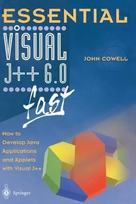 Essential Visual J++ 6.0 fast by John R. Cowell