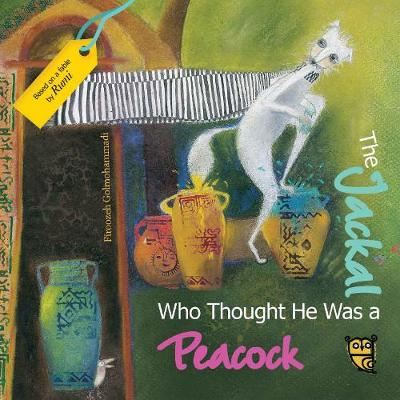 The Jackal Who Thought He Was a Peacock by Rumi