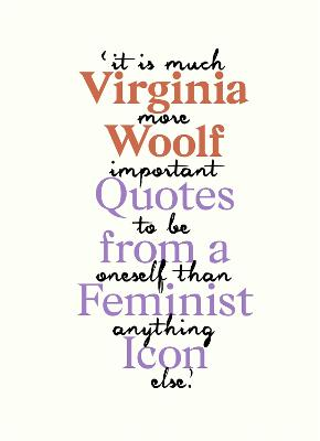 Virginia Woolf: Inspiring Quotes from an Original Feminist Icon book