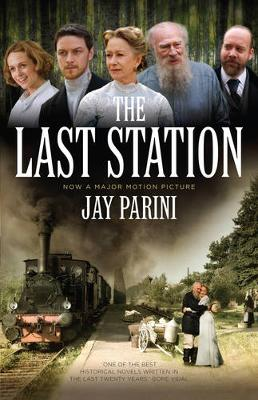 The Last Station Film Tie In by Jay Parini