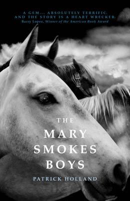 The Mary Smokes Boys by Patrick Holland