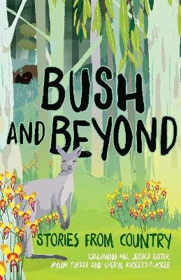 Bush and Beyond: Stories from Country by Tjalaminu Mia