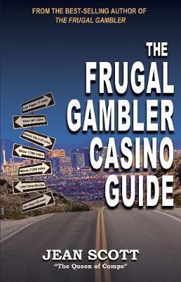 The Frugal Gambler Casino Guide by Jean Scott