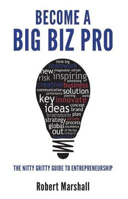 Become a Big Biz Pro by Robert Marshall
