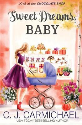 Sweet Dreams Baby by C J Carmichael