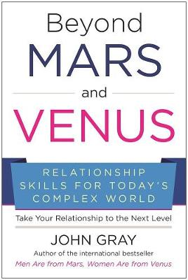 Beyond Mars and Venus: Relationship Skills for Today's Complex World book