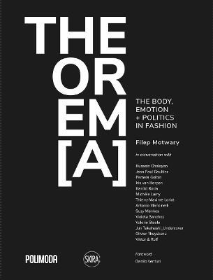 THEOREM[A]: The Body, Emotion + Politics in Fashion by Filep Motwary