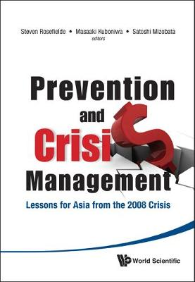 Prevention And Crisis Management: Lessons For Asia From The 2008 Crisis by Steven Rosefielde