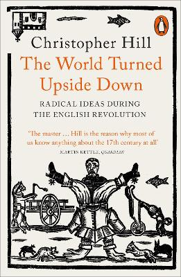 The World Turned Upside Down: Radical Ideas During the English Revolution by Christopher Hill