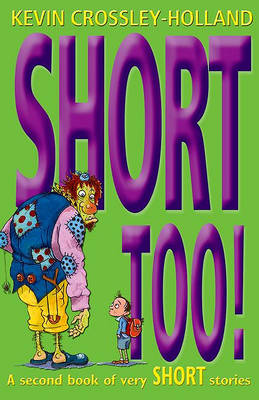 Short Too! by Kevin Crossley-Holland