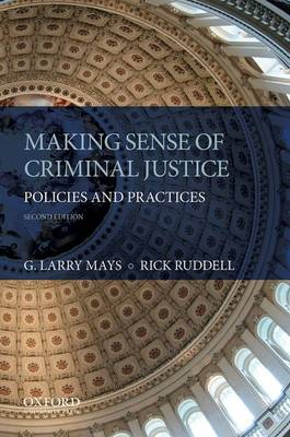 Making Sense of Criminal Justice by G. Larry Mays
