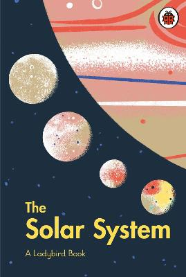 A Ladybird Book: The Solar System by Brave The Woods