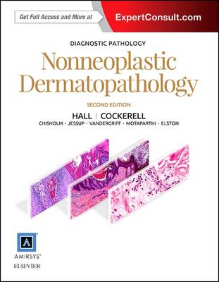 Diagnostic Pathology: Nonneoplastic Dermatopathology by Brian J. Hall