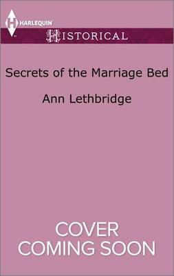 Secrets of the Marriage Bed by Ann Lethbridge