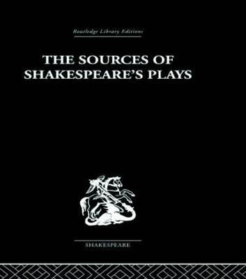 The Sources of Shakespeare's Plays by Kenneth Muir
