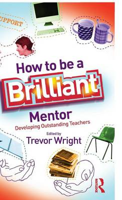 How to be a Brilliant Mentor by Trevor Wright