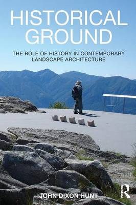Historical Ground by John Dixon Hunt