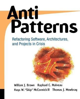 AntiPatterns by William J. Brown