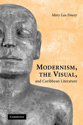 Modernism, the Visual, and Caribbean Literature book