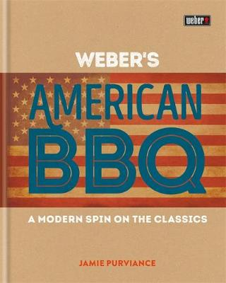 Weber's American Barbecue by Jamie Purviance