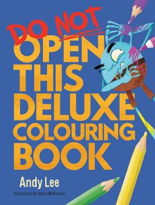 Do Not Open This Deluxe Colouring Book by