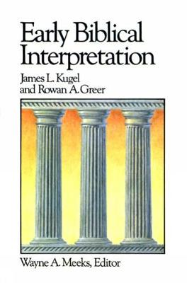 Early Biblical Interpretation by James L. Kugel
