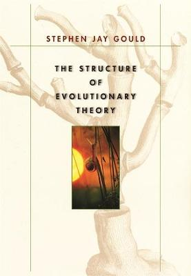 The Structure of Evolutionary Theory by Stephen Jay Gould