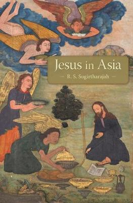 Jesus in Asia by R. S. Sugirtharajah