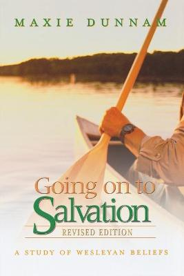 Going on to Salvation by Maxie Dunnam