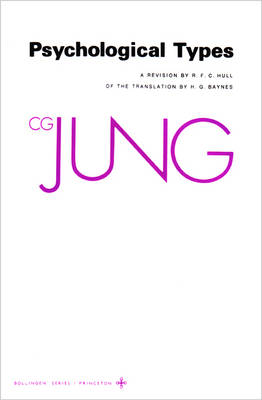 Collected Works of C.G. Jung, Volume 6: Psychological Types by C. G. Jung