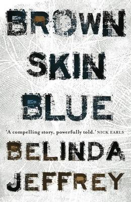 Brown Skin Blue by Belinda Jeffery