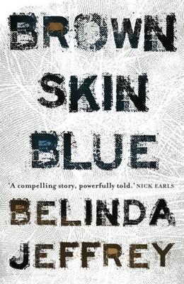 Brown Skin Blue by Belinda Jeffery