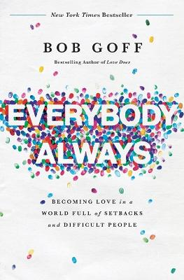 Everybody, Always by Bob Goff