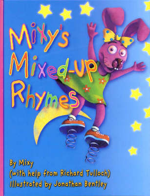 Mixy's Mixed up Rhymes by Richard Tulloch