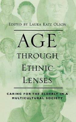 Age through Ethnic Lenses by Donald E. Gelfand