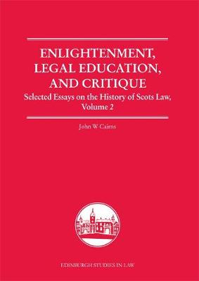 Enlightenment, Legal Education, and Critique by John W. Cairns