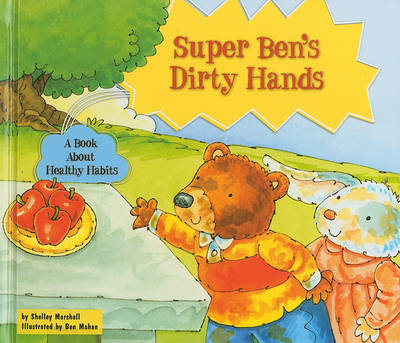 Super Ben's Dirty Hands by Shelley Marshall
