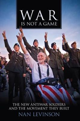 War Is Not a Game by Nan Levinson
