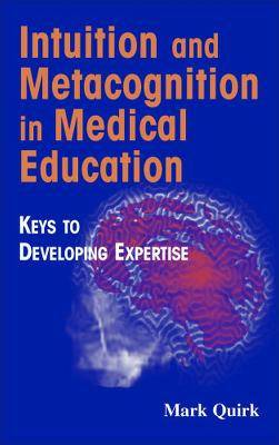 Intuition and Metacognition in Medical Education book