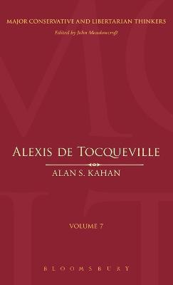 Alexis De Tocqueville v.7 by Alan S. Kahan