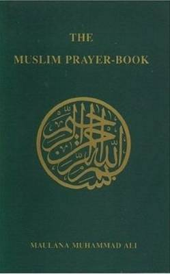 Muslim Prayer Book by Maulana Muhammad Ali