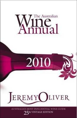 The Australian Wine Annual 2010 by Jeremy Oliver