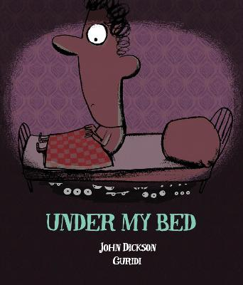 Under My Bed by John Dickson